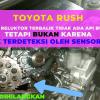 Toyota Rush Tidak Ada Api; Sensor CKP OK