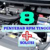 8 Penyebab RPM Tinggi Agya dan Solusinya