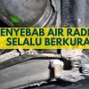 6 Penyabab Air Radiator Selalu Berkurang, Apa Saja?